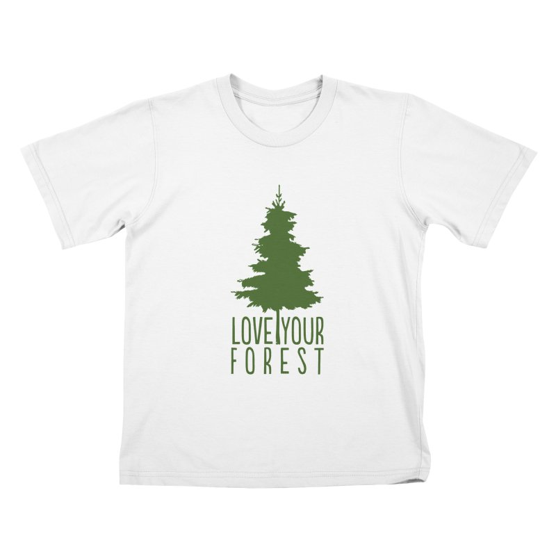 Love Your Forest Kids T-Shirt by thinkinsidethebox's Artist Shop
