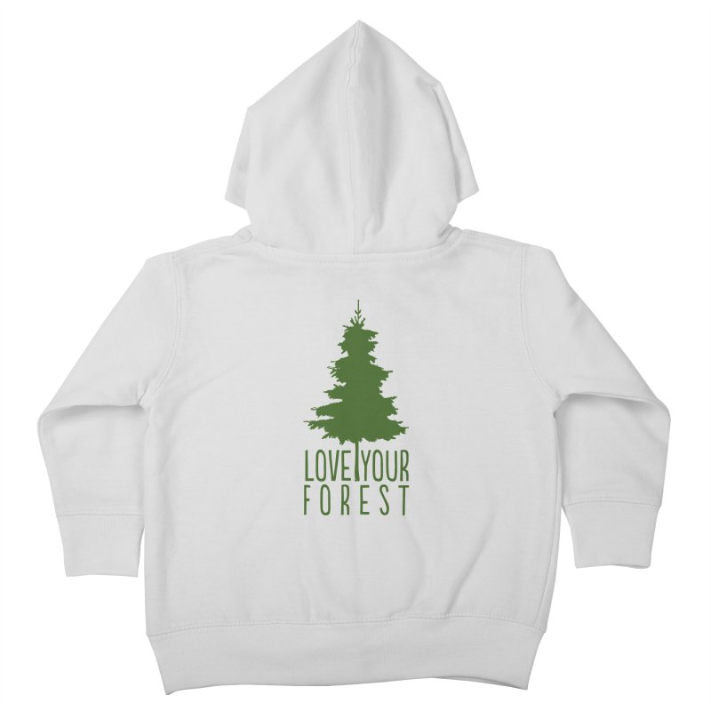 Love Your Forest Kids Toddler Zip-Up Hoody by thinkinsidethebox's Artist Shop