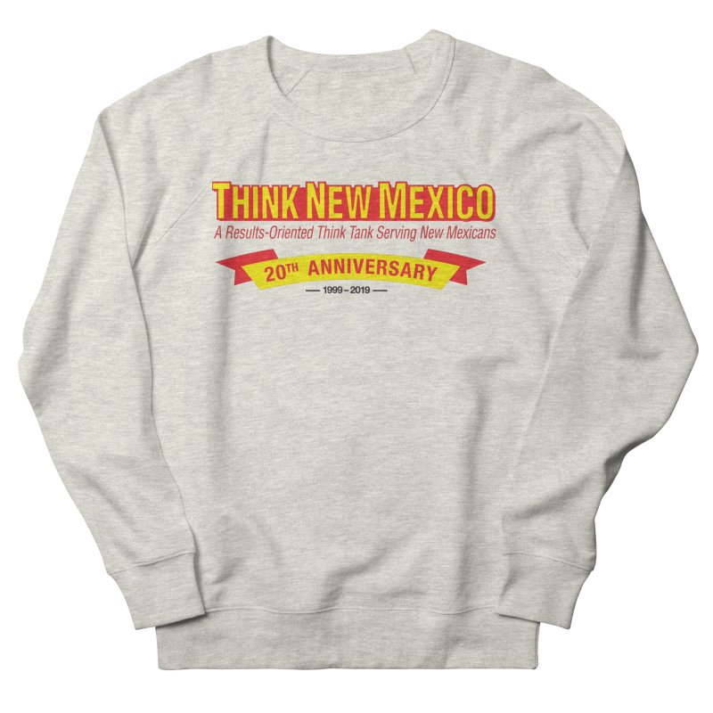 20th Anniversary Yellow No State Women's French Terry Sweatshirt by Think New Mexico's Artist Shop