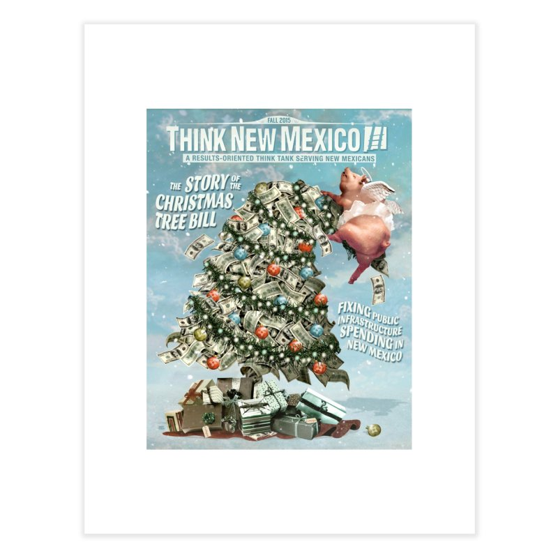 Think New Mexico Fall 2016 Capital Outlay Reform Report Cover Home Fine Art Print by Think New Mexico's Artist Shop