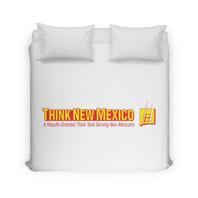 Think New Mexico Home Duvet by Think New Mexico's Artist Shop