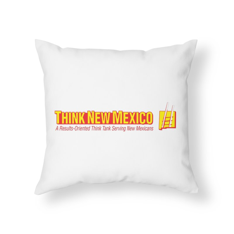 Think New Mexico Home Throw Pillow by Think New Mexico's Artist Shop
