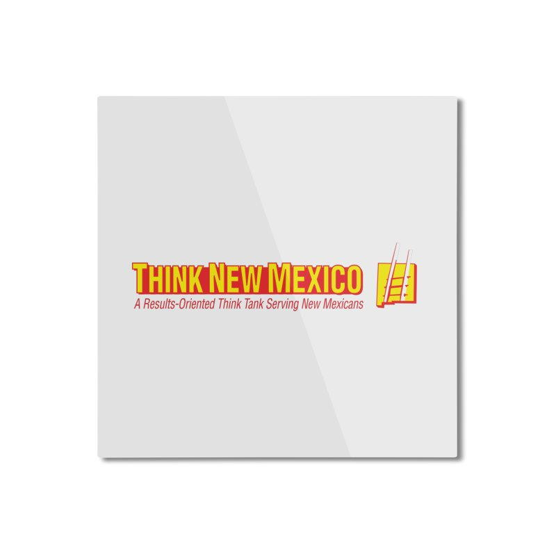 Think New Mexico Home Mounted Aluminum Print by Think New Mexico's Artist Shop