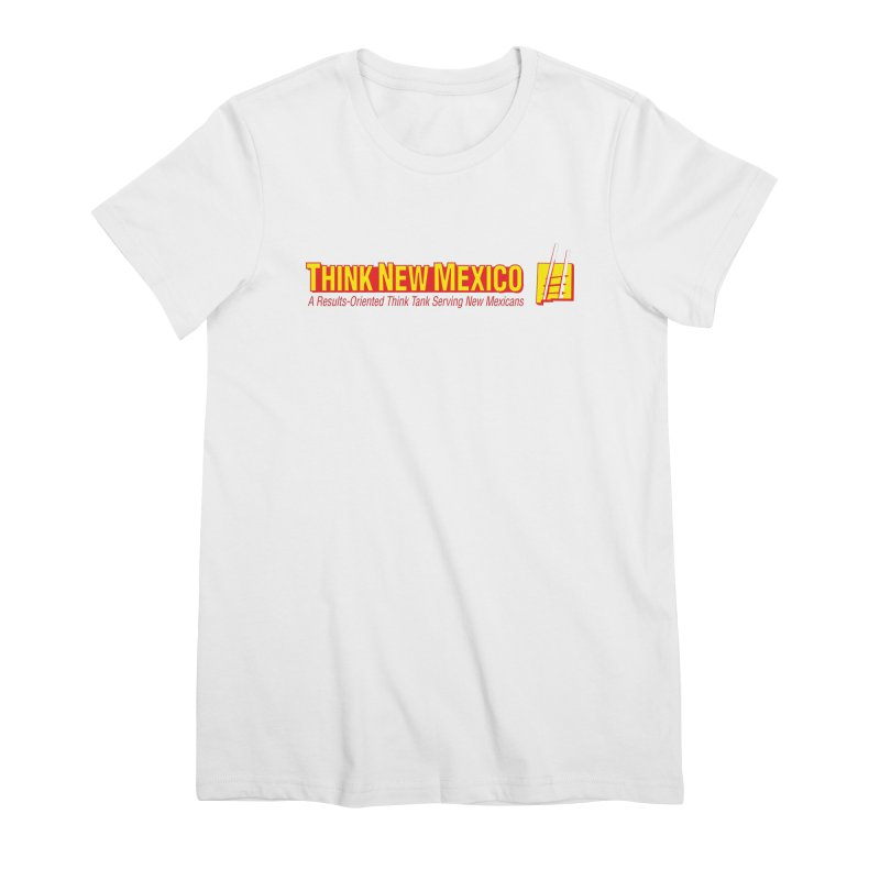 Think New Mexico Women's Premium T-Shirt by Think New Mexico's Artist Shop