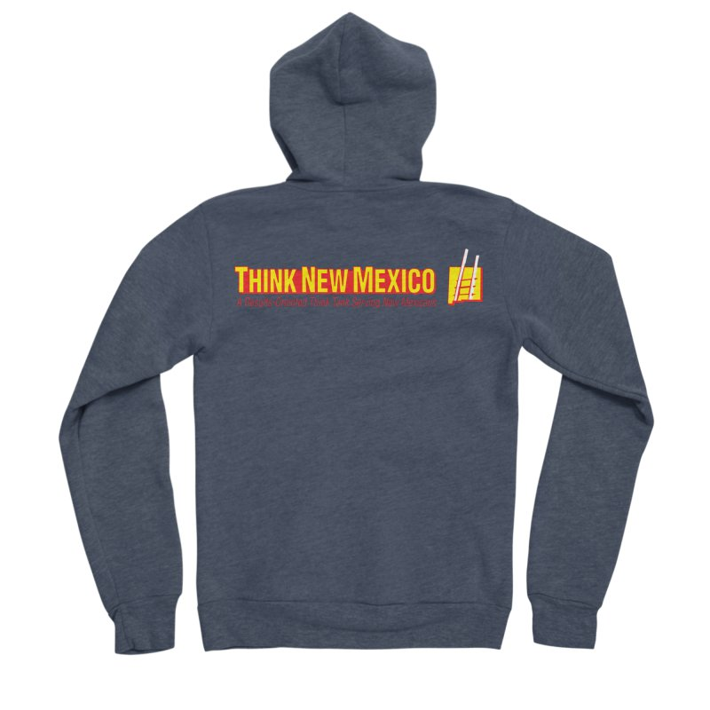 Think New Mexico Women's Sponge Fleece Zip-Up Hoody by Think New Mexico's Artist Shop