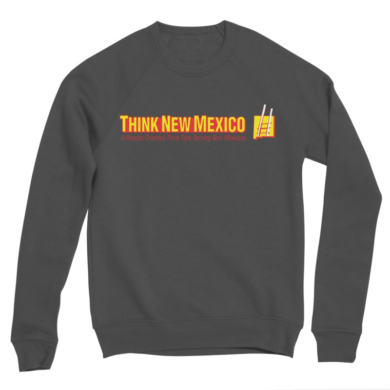 Think New Mexico Men's Sponge Fleece Sweatshirt by Think New Mexico's Artist Shop