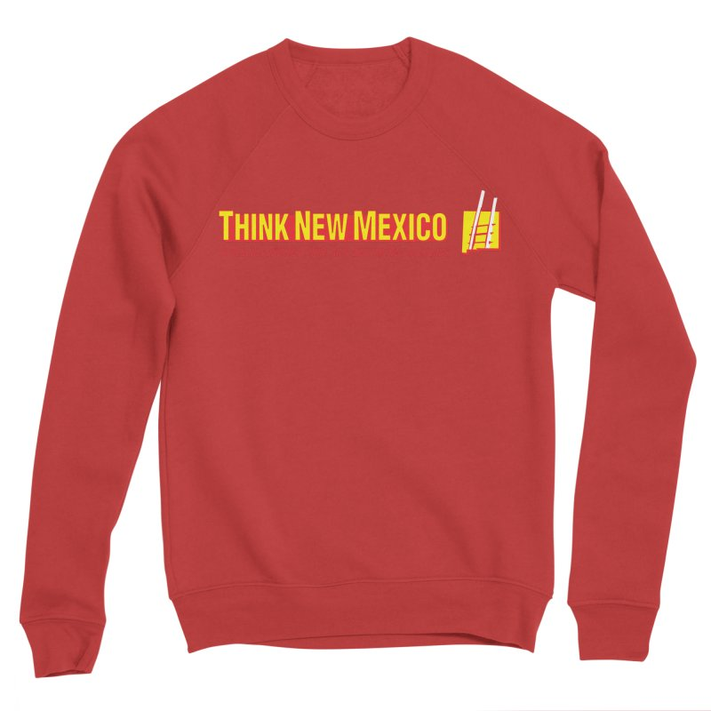 Think New Mexico Women's Sponge Fleece Sweatshirt by Think New Mexico's Artist Shop