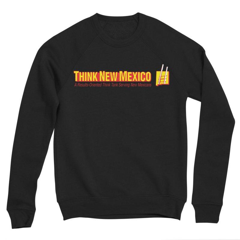 Think New Mexico Men's Sponge Fleece Sweatshirt by Think New Mexico's Artist Shop