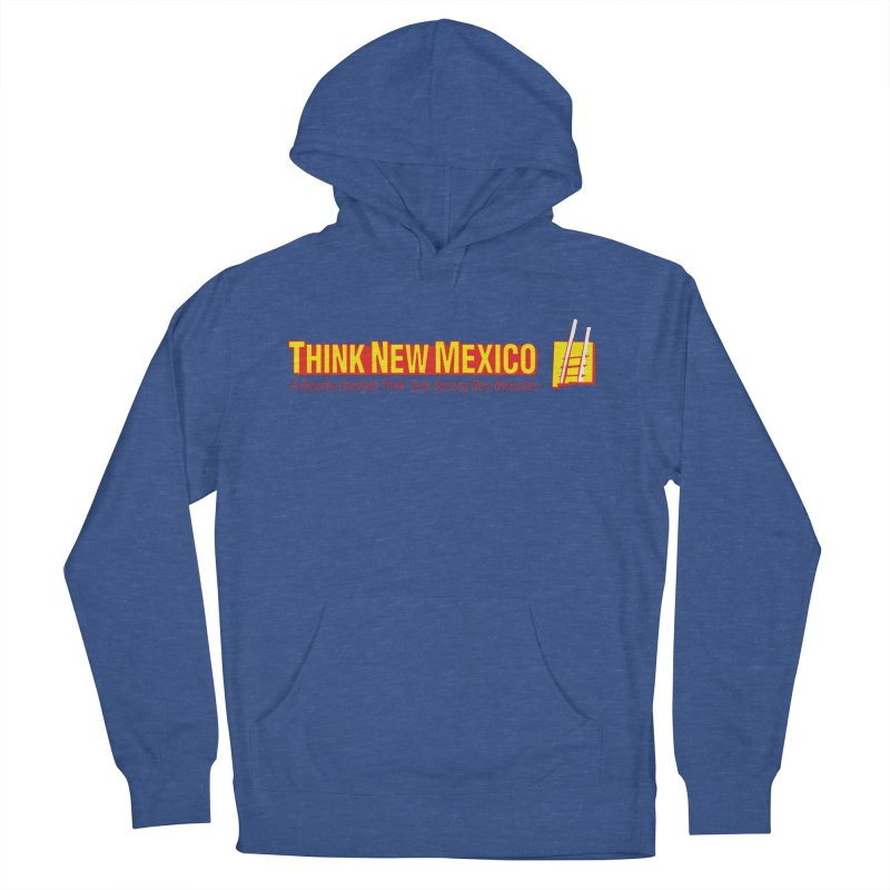 Think New Mexico Women's French Terry Pullover Hoody by Think New Mexico's Artist Shop