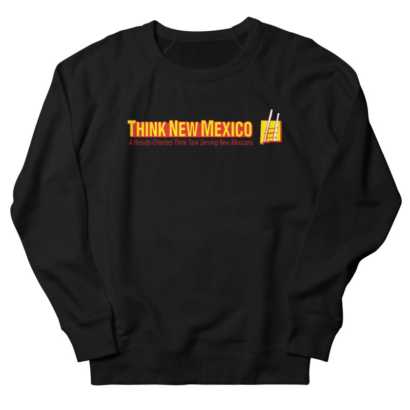 Think New Mexico Men's French Terry Sweatshirt by Think New Mexico's Artist Shop