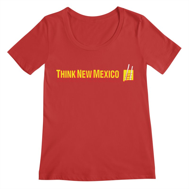 Think New Mexico Women's Regular Scoop Neck by Think New Mexico's Artist Shop