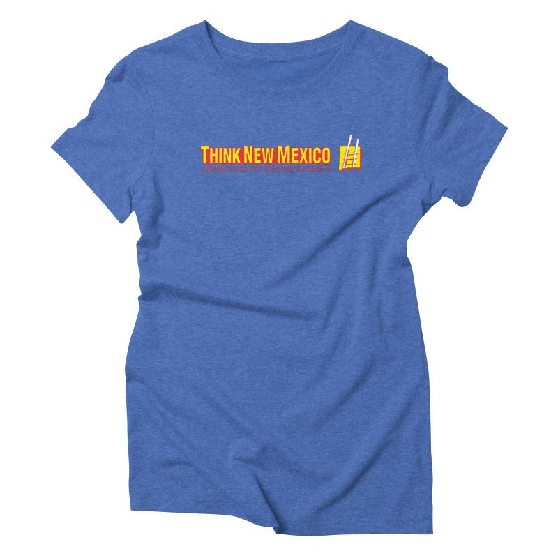 Think New Mexico Women's Triblend T-Shirt by Think New Mexico's Artist Shop
