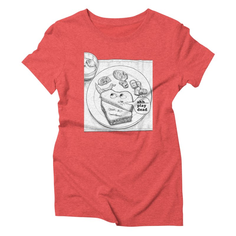 Play Dead Women's Triblend T-Shirt by Thinkoffbeat / The COUP Shirt Shop