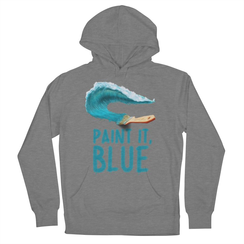 Paint It, Blue Men's French Terry Pullover Hoody by Bálooie's Artist Shop