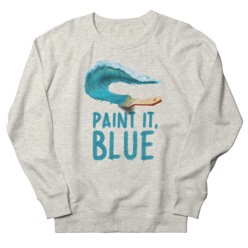 Paint It, Blue Women's Sweatshirt by thirteen's Artist Shop