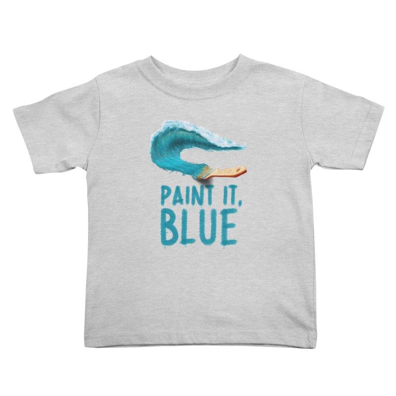 Paint It, Blue Kids Toddler T-Shirt by Bálooie's Artist Shop