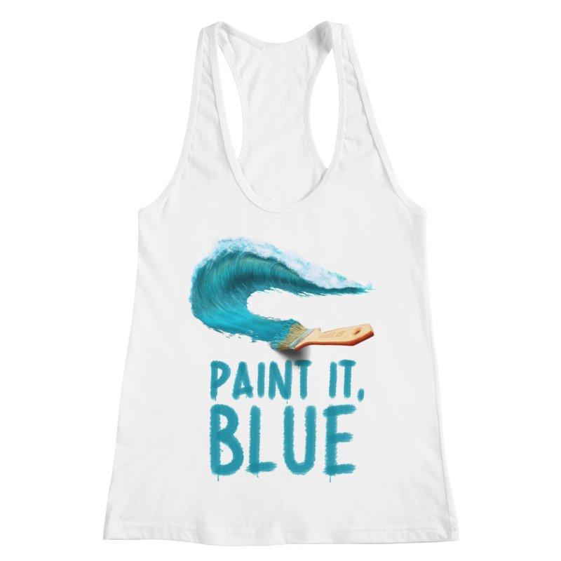 Paint It, Blue Women's Racerback Tank by Bálooie's Artist Shop
