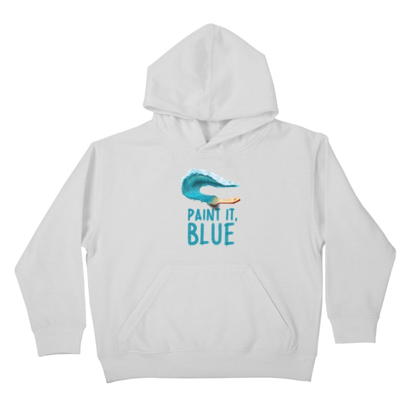 Paint It, Blue Kids Pullover Hoody by thirteen's Artist Shop