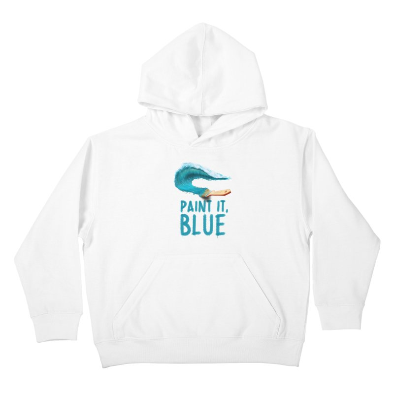 Paint It, Blue Kids Pullover Hoody by thirteen's Artist Shop