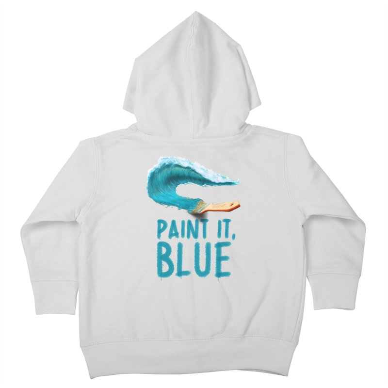 Paint It, Blue Kids Toddler Zip-Up Hoody by Bálooie's Artist Shop