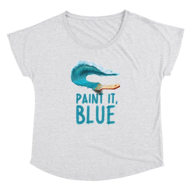 Paint It, Blue Women's Dolman Scoop Neck by Bálooie's Artist Shop