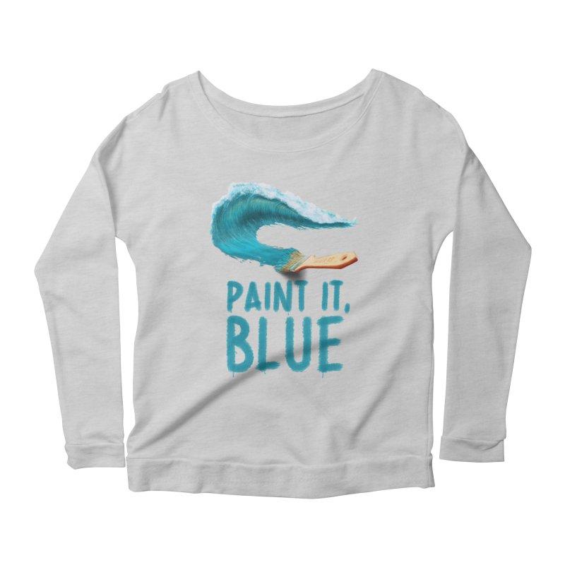 Paint It, Blue Women's Scoop Neck Longsleeve T-Shirt by Bálooie's Artist Shop