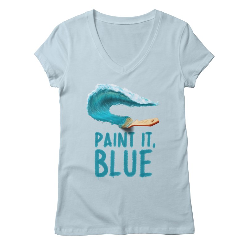 Paint It, Blue Women's V-Neck by Bálooie's Artist Shop