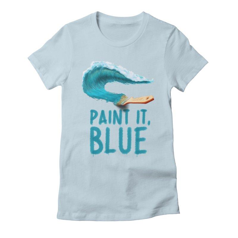 Paint It, Blue Women's T-Shirt by Bálooie's Artist Shop