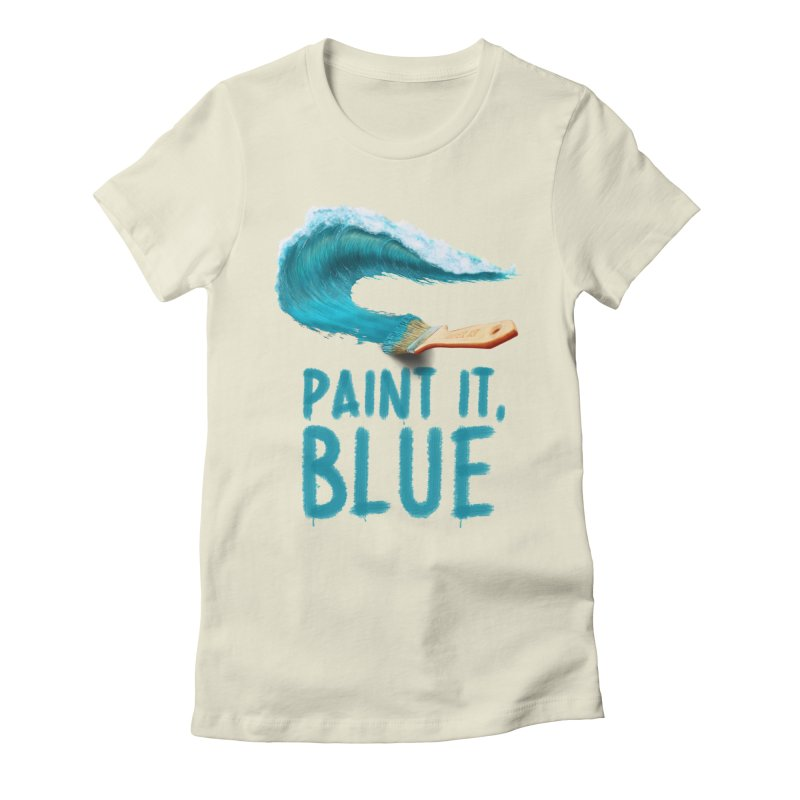 Paint It, Blue Women's Fitted T-Shirt by Bálooie's Artist Shop