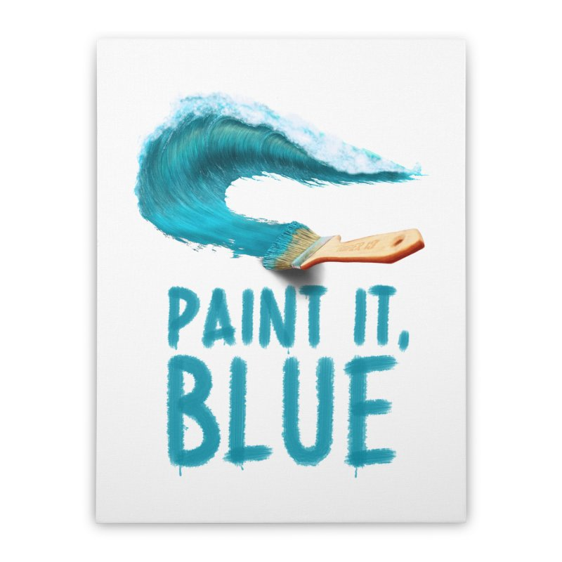 Paint It, Blue Home Stretched Canvas by Bálooie's Artist Shop