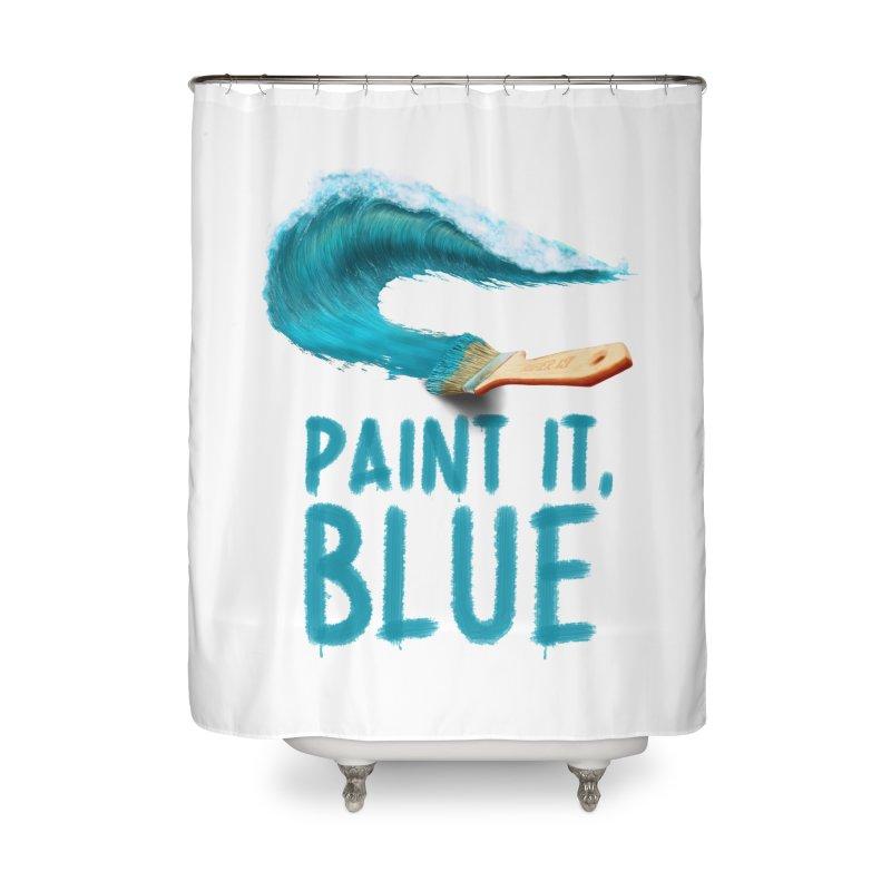 Paint It, Blue Home Shower Curtain by thirteen's Artist Shop