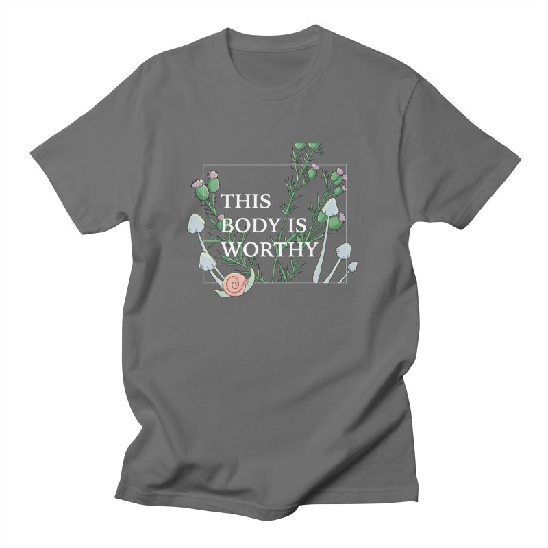 This Body is Worthy Men's T-Shirt by thisbodyisworthy's Artist Shop