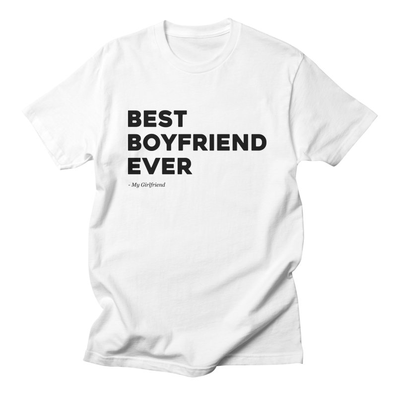 Best Boyfriend Ever Men's T-Shirt by This Gifts For Men's Artist Shop