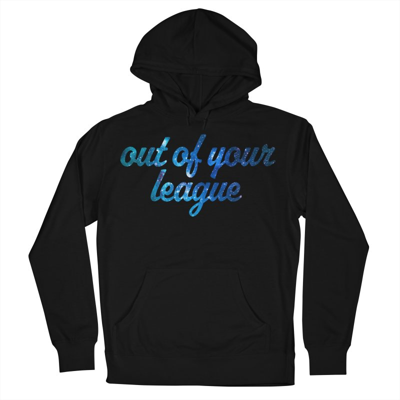 Out of Your League Women's Pullover Hoody by This Girl