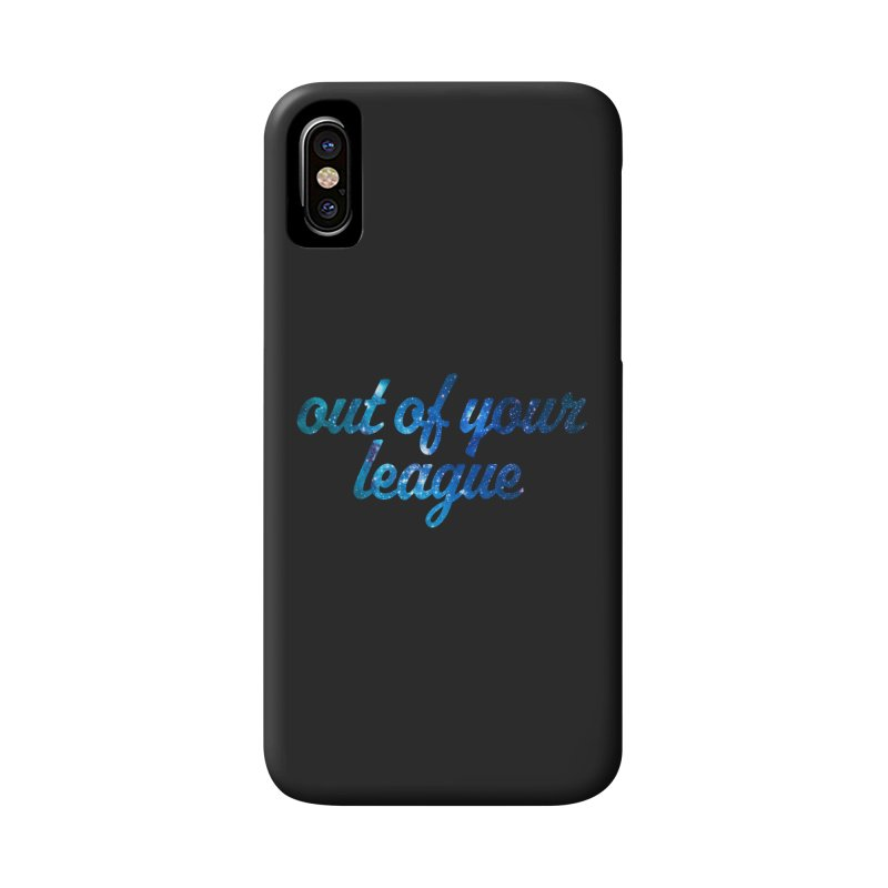Out of Your League Accessories Phone Case by This Girl