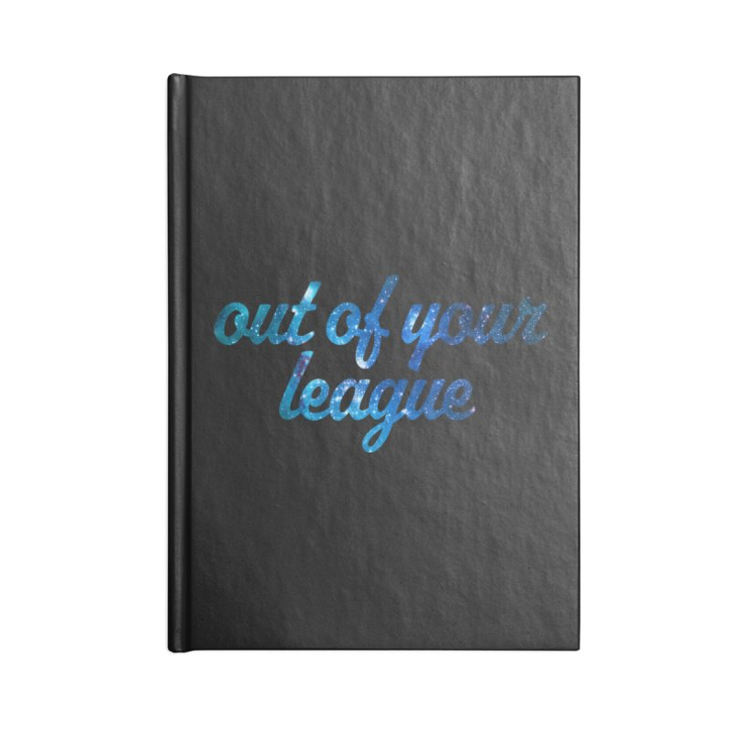Out of Your League Accessories Notebook by This Girl