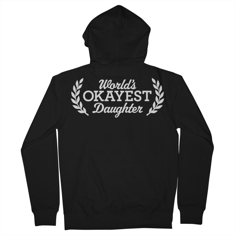 World's Okayest Daughter Women's Zip-Up Hoody by This Girl