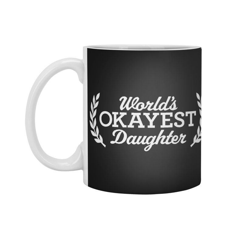 World's Okayest Daughter Accessories Mug by This Girl