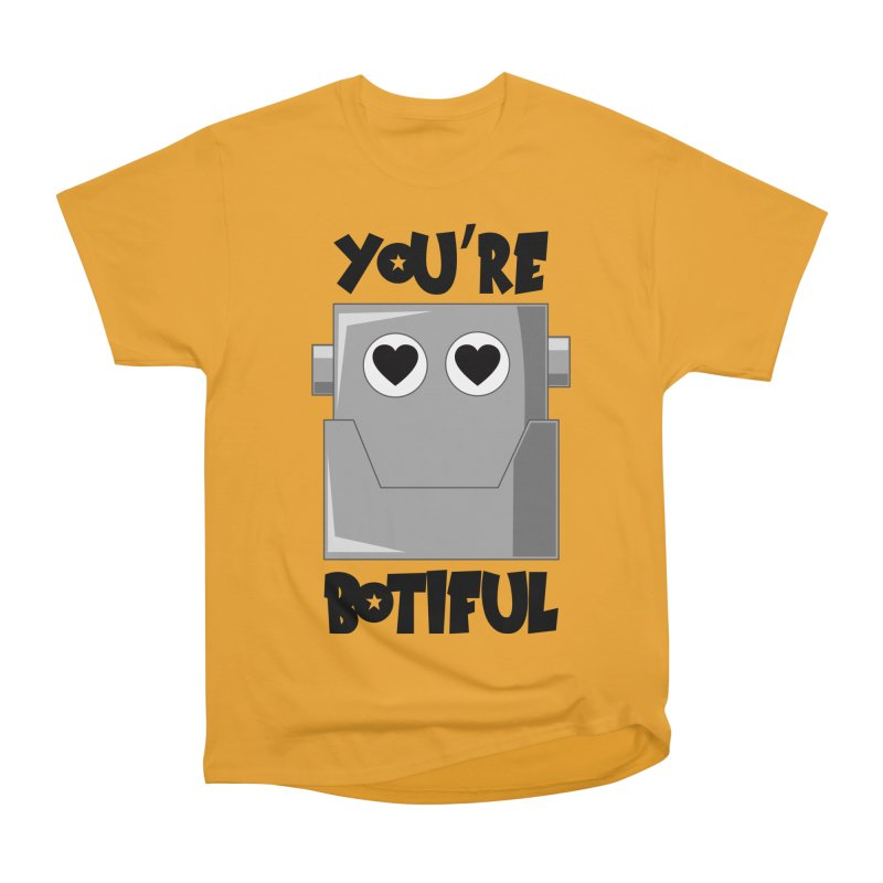 You're botiful Men's Classic T-Shirt by Thismate's Artist Shop