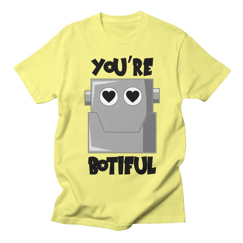 You're botiful Men's T-Shirt by Thismate's Artist Shop