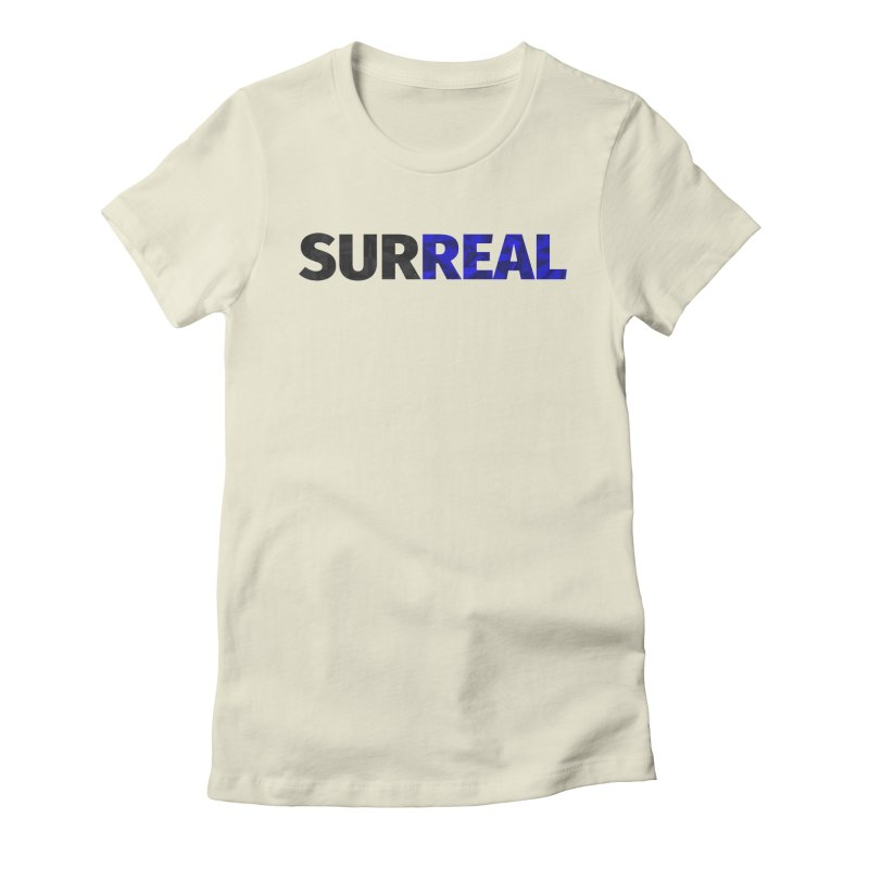 SURREAL Women's T-Shirt by thomaskeedesign's Artist Shop