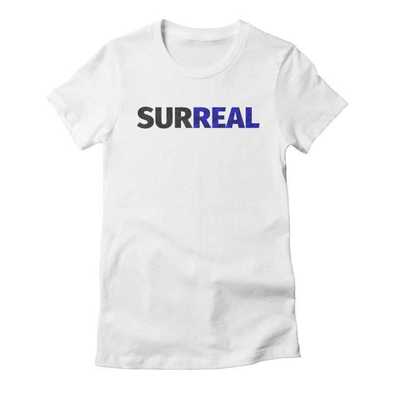 SURREAL Women's Fitted T-Shirt by thomaskeedesign's Artist Shop