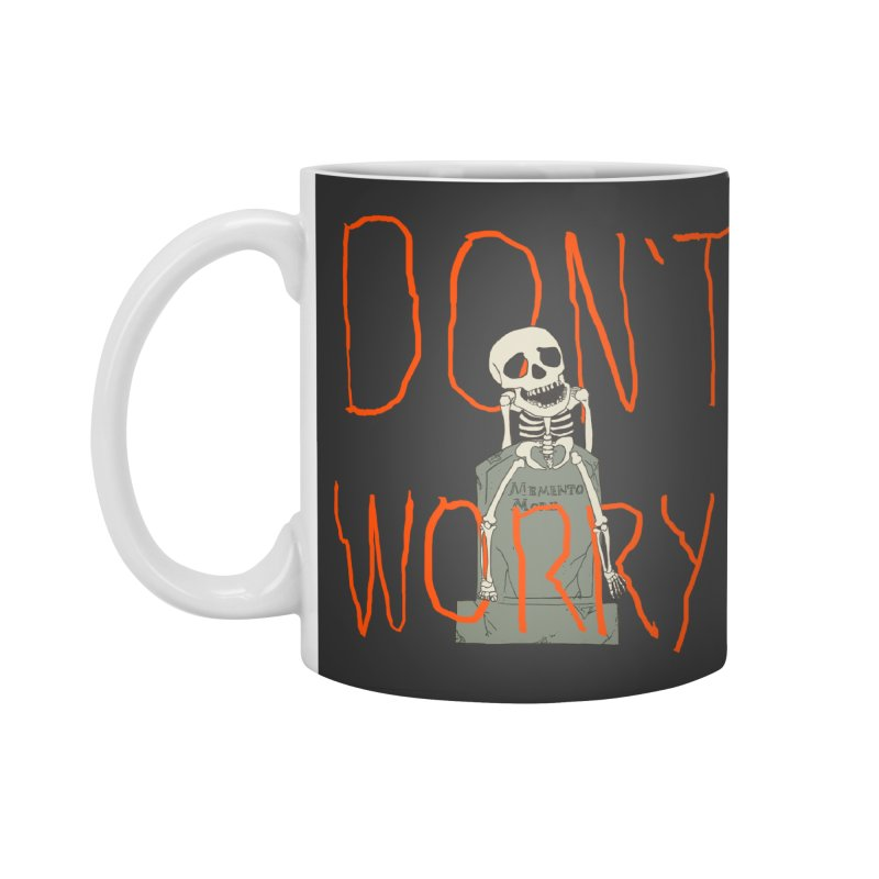 DON'T WORRY. Accessories Standard Mug by thomaskeedesign's Artist Shop