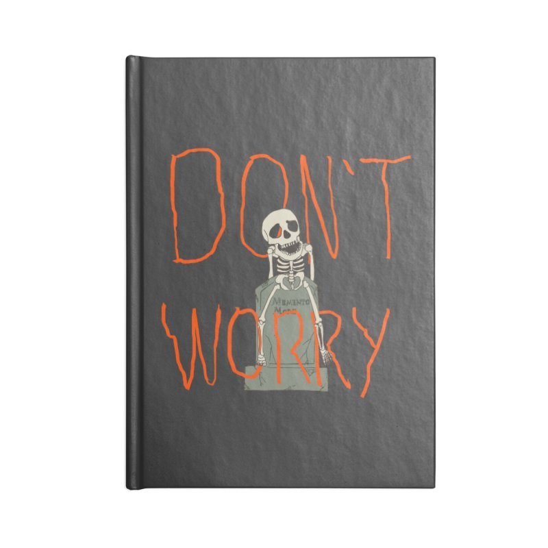 DON'T WORRY. Accessories Lined Journal Notebook by thomaskeedesign's Artist Shop