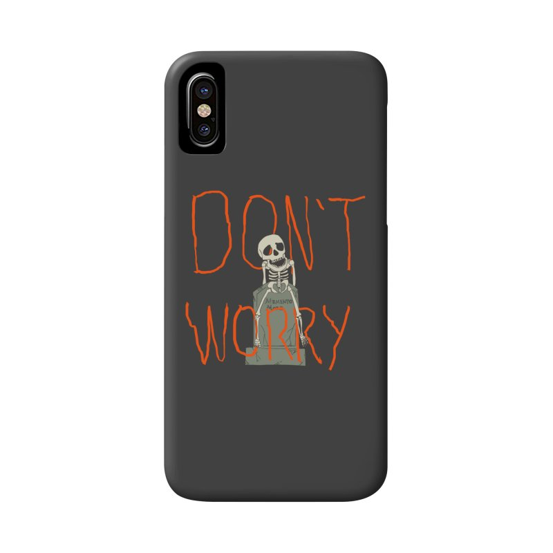DON'T WORRY. Accessories Phone Case by thomaskeedesign's Artist Shop