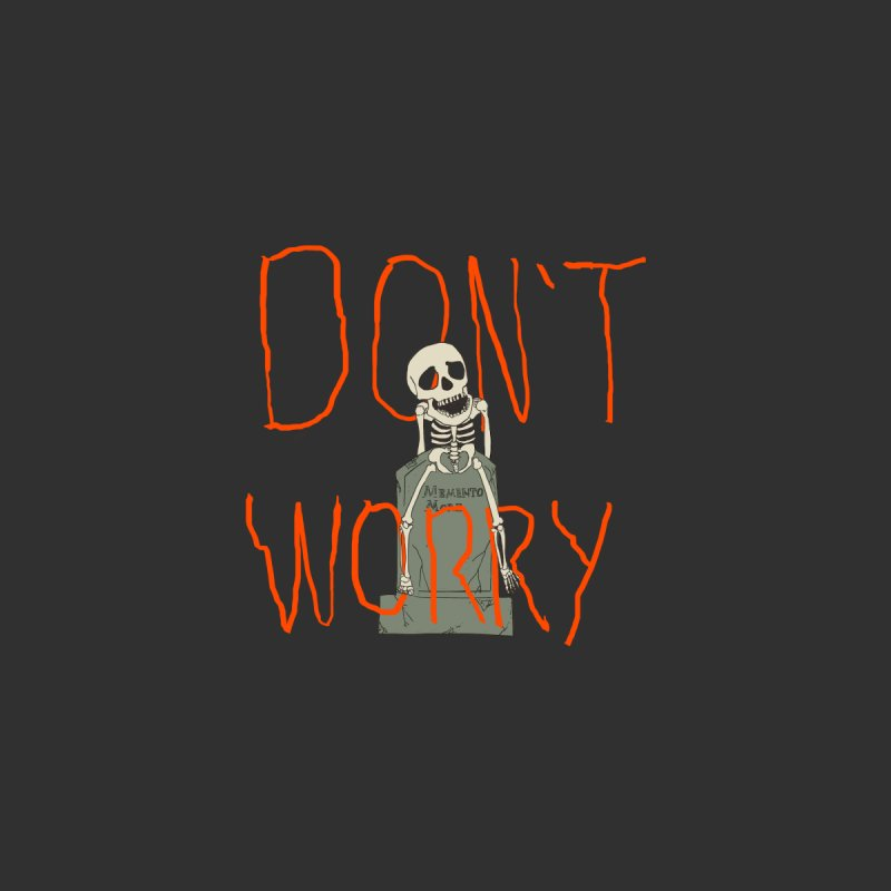 DON'T WORRY. Women's T-Shirt by thomaskeedesign's Artist Shop