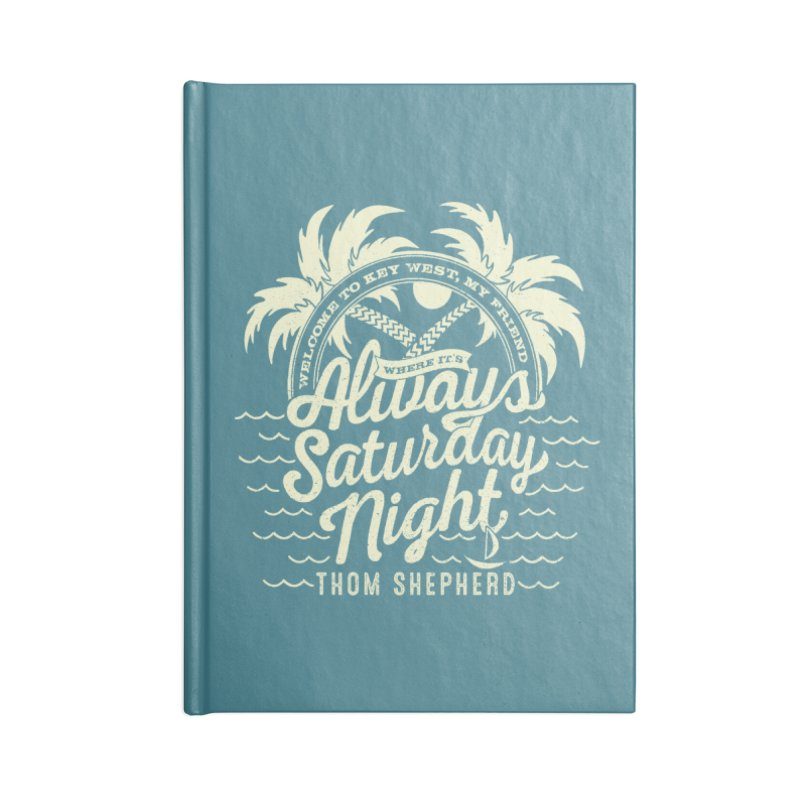 Always Saturday Night - Cream logo Accessories Notebook by Thom and Coley's Artist Shop