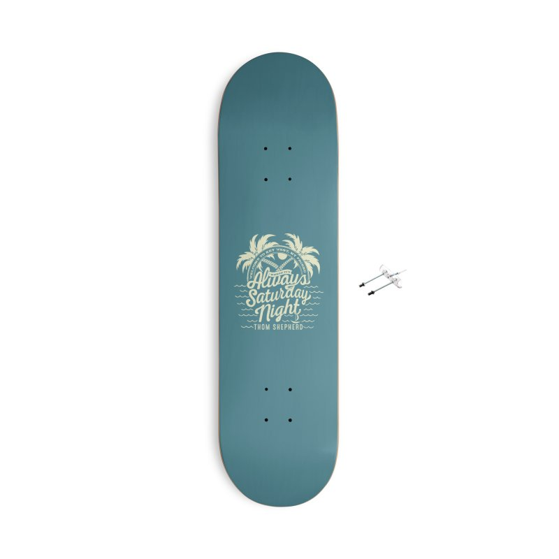 Always Saturday Night - Cream logo Accessories Skateboard by Thom and Coley's Artist Shop