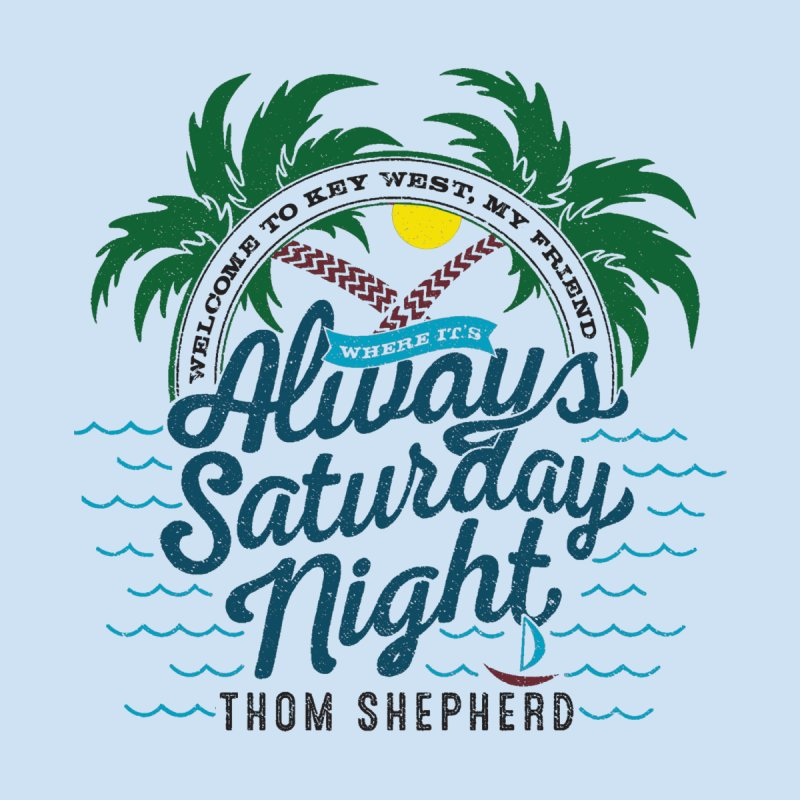 Always Saturday Night - full color Accessories Magnet by Thom and Coley's Artist Shop