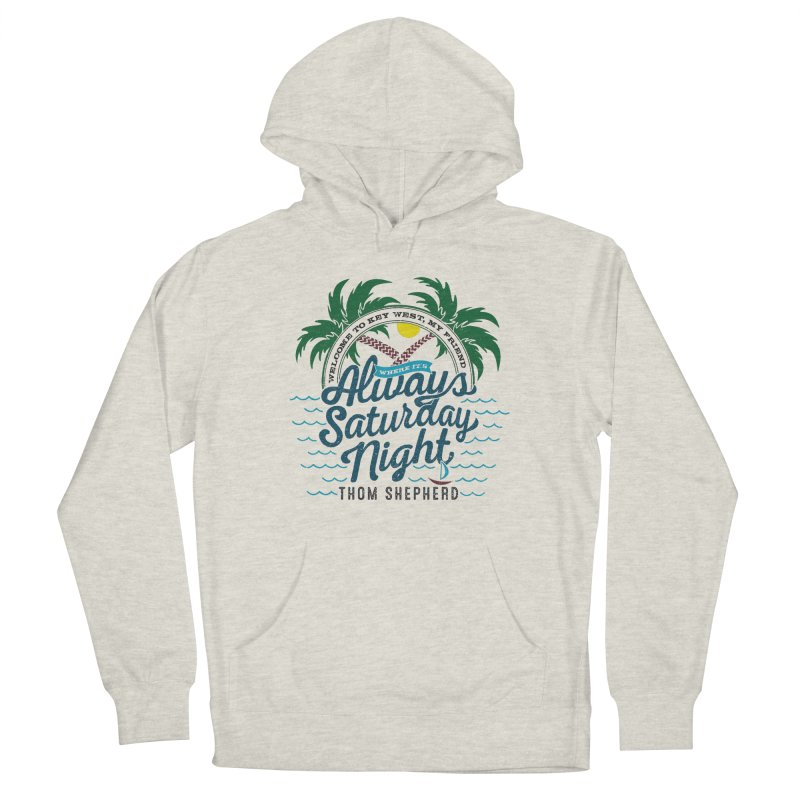 Always Saturday Night - full color Men's Pullover Hoody by Thom and Coley's Artist Shop